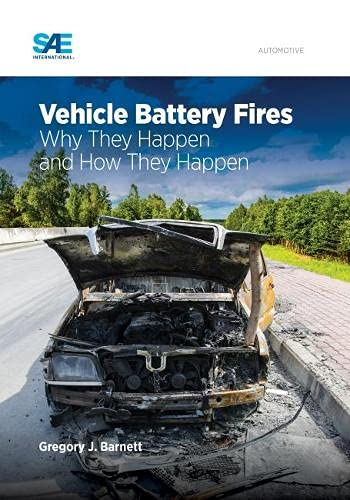 Vehicle Battery Fires: Why They Happen And How They Happen (hardback)