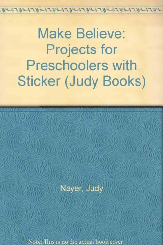 9780768100815: Make Believe: Projects for Preschoolers with Sticker (Judy Books)