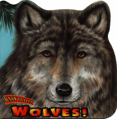 9780768101263: Wolves! (Know-It-Alls)