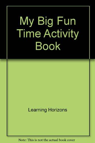 My Big Fun Time Activity Book (High Q First Activity Books)