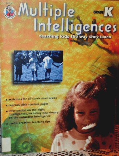 9780768201222: Multiple Intelligences: Teaching Kids The Way They Learn, Grade K