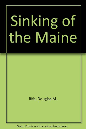 9780768202229: Sinking of the Maine