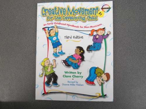 9780768204667: Creative movement for the developing child: An early childhood handbook for non-musicians