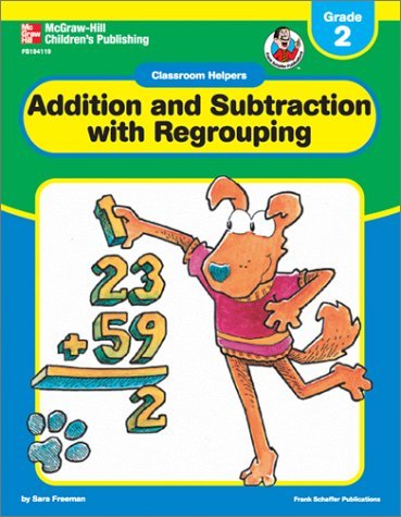 Classroom Helpers Addition and Subtraction with Regrouping, Grade 2: Carson-Dellosa Publishing