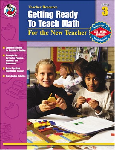 Getting Ready to Teach Math, Grade 3: For the New Teacher