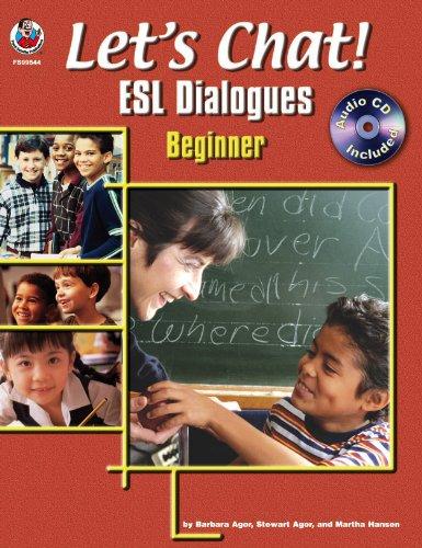 Let's Chat! ESL Dialogues, Grades K -: Stewart Agor, Barbara