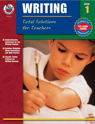 Total Solutions for Teachers Writing, Grade 1: De Goede, Lori
