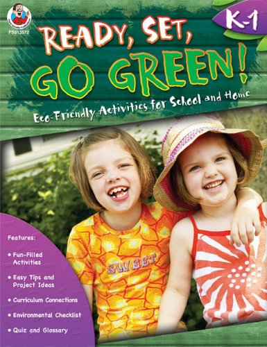 Ready, Set, Go Green! Grades K-1: Eco-Friendly Activities for School and Home: Teresa Domnauer