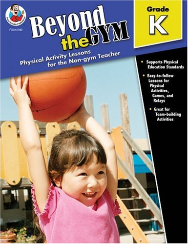 9780768237801: Beyond the Gym, Kindergarten: Physical Activity Lessons for the Non-Gym Teacher