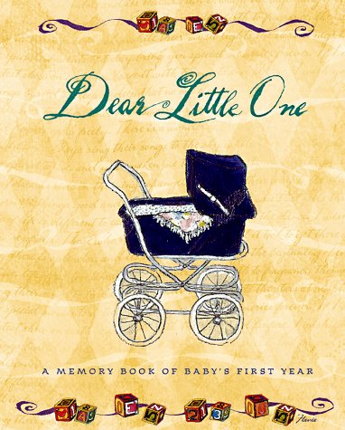 Dear Little One: A Memory Book of Baby's First Year (0768320488) by Flavia
