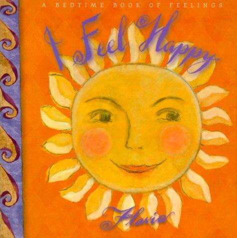 9780768320657: I Feel Happy: A Book for Sweet Dreams (A Bedtime Book of Feelings Board Book)