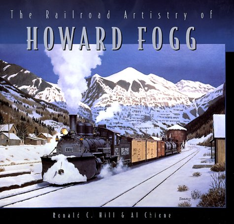 9780768321128: The Railroad Artistry of Howard Fogg
