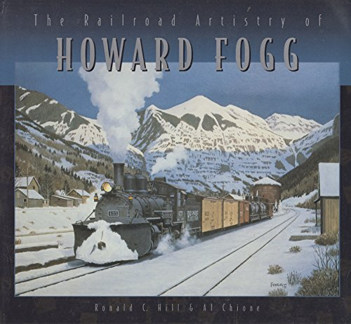 9780768321135: The Railroad Artistry of Howard Fogg