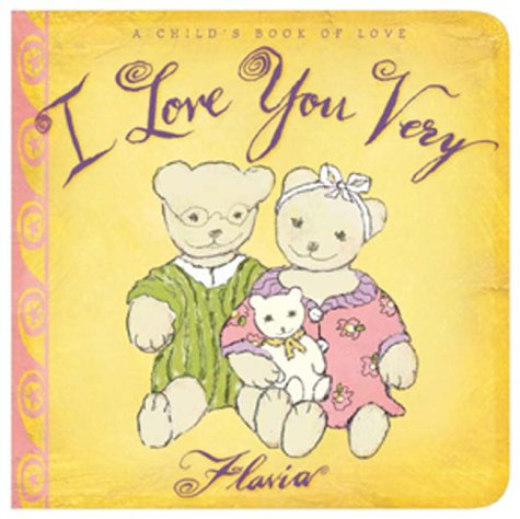 9780768321579: I Love You Very: A Child's Book of Love