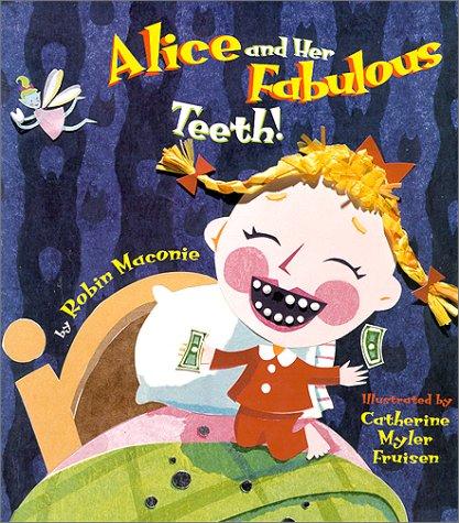 9780768321760: Alice and Her Fabulous Teeth
