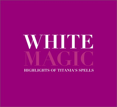 9780768324990: White Magic: Highlights of Titania's Spells