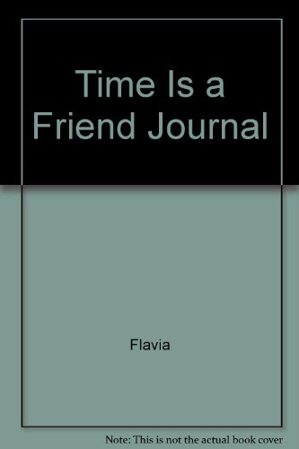 Time Is a Friend Journal (0768327156) by Flavia