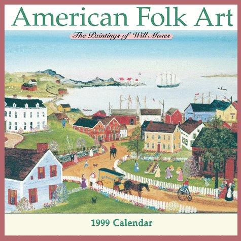 9780768330106: American Folk Art: 1999 Calendar: The Paintings of Will Moses