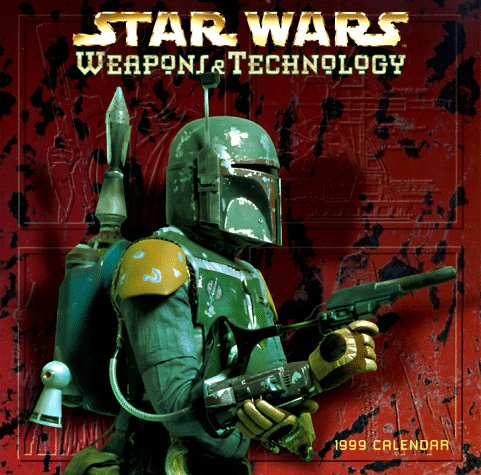 9780768331837: Cal 99 Star Wars Weapons and Technology (Star Wars)