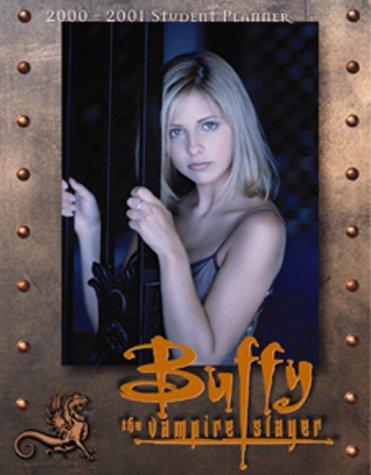 9780768338904: Buffy the Vampire Slayer 2000-2001 Student Planner (Buffy the Vampire Slayer)