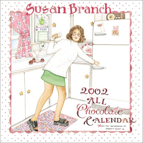 9780768341843: Susan Branch All Chocolate 2002 Calendar: What You Eat Standing Up Doesn't Count