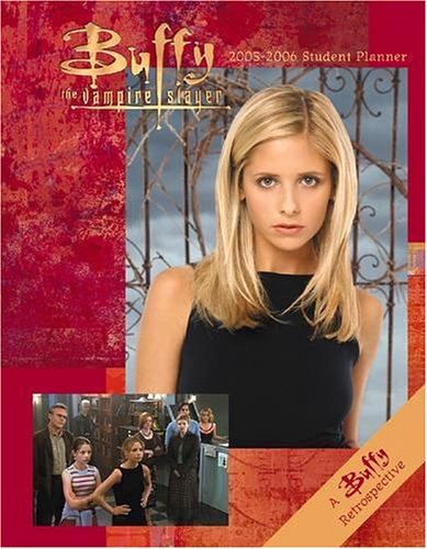 9780768374438: Buffy the Vampire Slayer 2005-2006 Student Planner