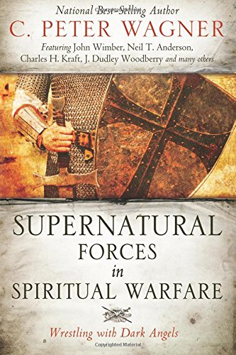 9780768402988: Supernatural Forces in Spiritual Warfare: Wrestling With Dark Angels