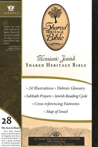 Messianic Jewish Shared Heritage Bible: JPS and TLV Translation: Jps/Tlv Trans