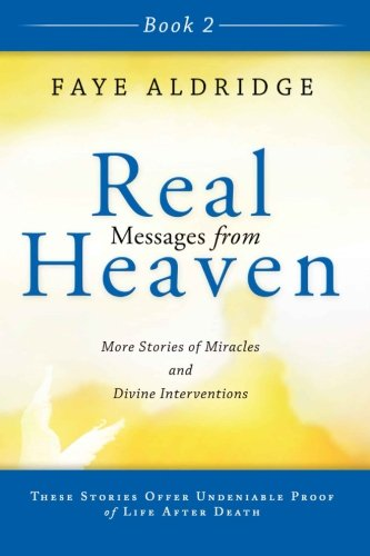 9780768403244: Real Messages from Heaven, Book 2: True Stories of Miracles and Divine Interventions That Offer Proof of Life After Death