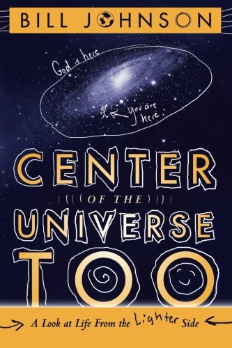 9780768403251: Center of the Universe Too: A Look at Life from the Lighter Side