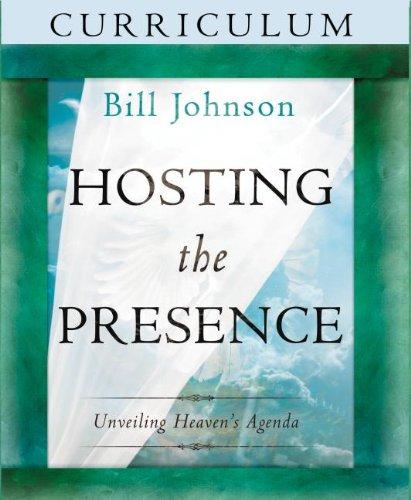 Hosting the Presence Curriculum Kit: Unveiling Heaven's Agenda: Bill Johnson