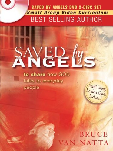Saved By Angels DVD: Including Study Guide Questions From the Book for Group Study: Van Natta, ...