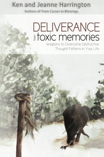 9780768403619: Deliverance from Toxic Memories: Weapons to Overcome Destructive Thought Patterns in Your Life