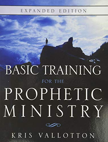 9780768403626: Basic Training for the Prophetic Ministry Expanded Edition