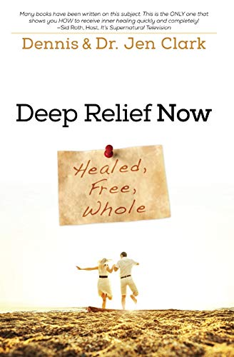 9780768404142: Deep Relief Now: Free, Healed, and Whole