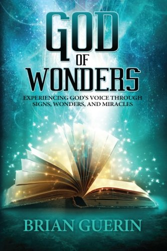9780768404258: God of Wonders: Experiencing God's Voice Through Signs, Wonders, and Miracles