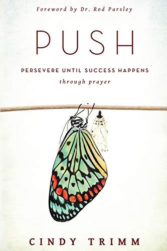 9780768404296: Push: Persevere Until Success Happens Through Prayer