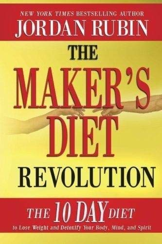 9780768404470: The Maker's Diet Revolution: The 10 Day Diet to Lose Weight and Detoxify Your Body, Mind, and Spirit
