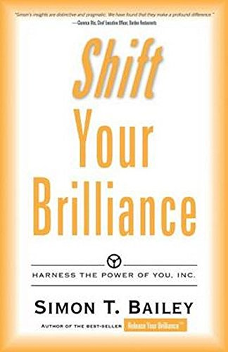 Shift Your Brilliance: Harness The Power Of You, INC.: Bailey, Simon T.