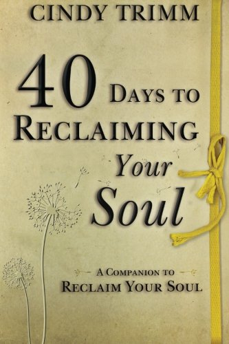 9780768404692: 40 Days to Reclaiming Your Soul: A Companion to Reclaim Your Soul