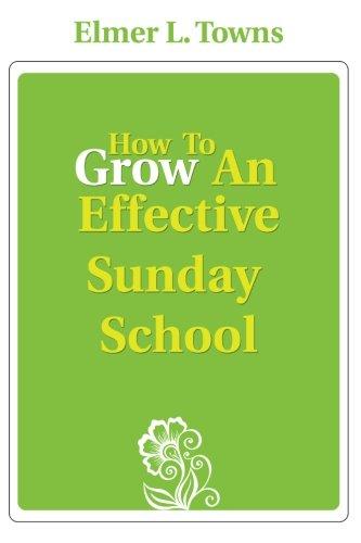 9780768406498: How to Grow an Effective Sunday School