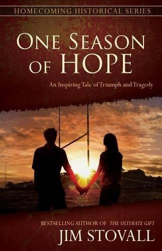 9780768407129: One Season of Hope: An Inspiring Tale of Triumph and Tragedy (Homecoming Historical Series)