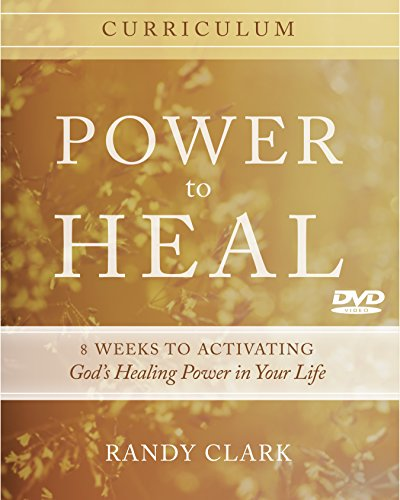 9780768407334: Power to Heal Curriculum: 8 Weeks to Activating God's Healing Power in Your Life