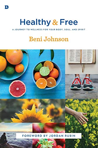 9780768407914: Healthy and Free: A Journey to Wellness for Your Body, Soul, and Spirit