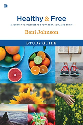 9780768407969: Healthy and Free Study Guide: A Journey to Wellness for Your Body, Soul, and Spirit