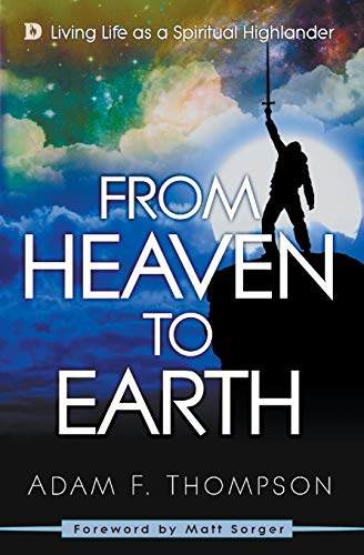 9780768408041: From Heaven to Earth: Living Life as a Spiritual Highlander