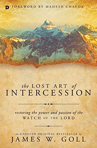 9780768409284: Lost Art of Intercession: Restoring the Power and Passion of the Watch of the Lord