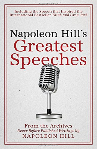 9780768410198: Napoleon Hill's Greatest Speeches: An Official Publication of the Napoleon Hill Foundation