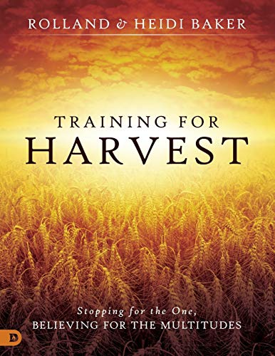 9780768410785: Training for Harvest: Stopping for the One, Believing for the Multitudes