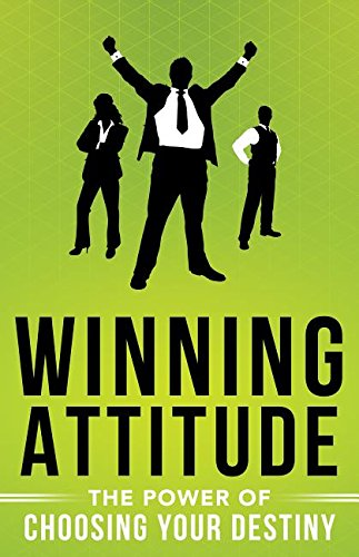 9780768410884: Winning Attitude: The Power of Choosing Your Destiny